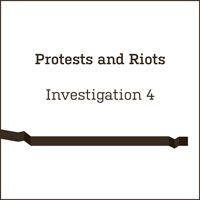 Investigate the protests and riots.